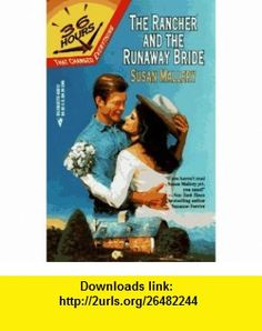 The Rancher and the Runaway Bride (36 Hours, Book 7) (9780373650125) Susan Mallery , ISBN-10: 0373650124  , ISBN-13: 978-0373650125 ,  , tutorials , pdf , ebook , torrent , downloads , rapidshare , filesonic , hotfile , megaupload , fileserve