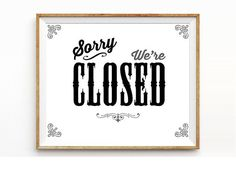 Sorry we are CLOSED sign printable instant download business signage, printable signs, business signs