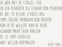 Dicht Erbij: Tijd Words Quotes, Wise Words, Me Quotes, Funny Quotes, Sayings, Qoutes, Baby Quotes, Family Quotes, Dutch Words