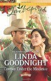Cowboy Under the Mistletoe (Love Inspired\The Buchanons) by Linda Goodnight