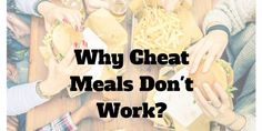 Why Cheat Meals Don't Work? - Diets USA Magazine
