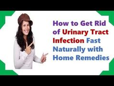 Natural Home Remedies for UTI   How to Cure and Get Rid of a UTI Fast Na...