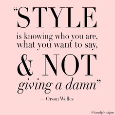 Orson Welles quote on style: Style is knowing who you are, what you want to say, and not giving a damn.