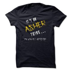 It's an asher thing, you wouldn't understand  - #creative tshirt #long tshirt. LOWEST PRICE => https://www.sunfrog.com/Names/Asher.html?68278
