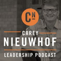 The Carey Nieuwhof Leadership Podcast