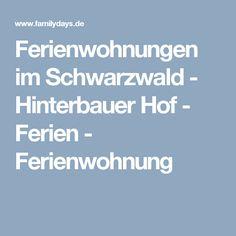 Ferienwohnungen im Schwarzwald - Hinterbauer Hof - Ferien - Ferienwohnung