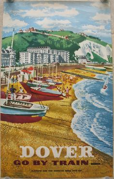Dover - Go By Train, By: Frederick Griffin. A very busy scene on the beach, with lots of boats and people. In the distance are the white cliffs, with the castle on top. Original Vintage Railway Poster available on originalrailwayposters.co.uk