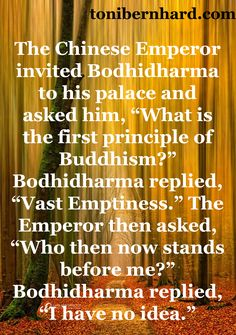 A famous anecdote about Bodhidharma that I've always loved