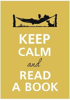 Keep calm and read a book.
