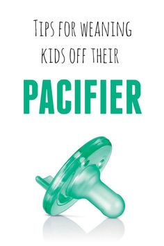 How to wean your kid from relying on a pacifier. Love these practical tips for parents of infants and toddlers!