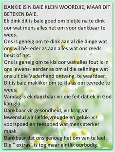 Dankie beteken so baie Inspirational Thoughts, Inspiring Quotes About Life, Positive Thoughts, Afrikaanse Quotes, Prayer Board, Prayer Quotes, Scripture Verses, Strong Quotes, Good Morning Quotes