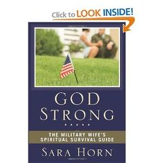 God Strong by Sara Horn. I am leading a book study on this. Crucial reading for military families preparing for deployment or challenges in their life. Great read!