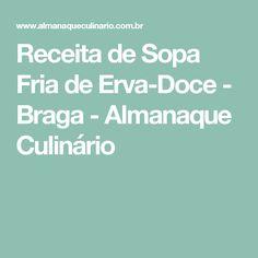 Receita de Sopa Fria de Erva-Doce - Braga - Almanaque Culinário Chocolate, Rum, My Recipes, Bacon, Appetizers, Food, Bananas, Mousse, Raisin Bread