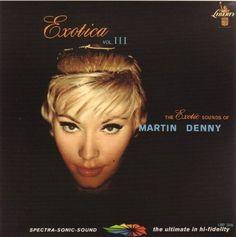 "Martin Denny ""Exotica Vol.III"", 1959"