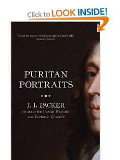 Puritan Portraits: J.I. Packer on selected Classic Pastors and Pastoral Classics: J. I. Packer: 9781845507008: Amazon.com: Books