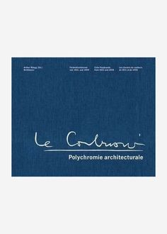 Le Corbusier - Polychromie Architecturale by Arthur Rüegg, available at Book Depository with free delivery worldwide. Le Corbusier, Tauba Auerbach, Peter Saville, Typography Poster, Cover Design, Print Patterns, Magazines, Branding Design, Jokes