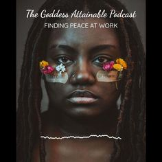 The Goddess Attainable Podcast | Finding Peace At Work Finding Peace, Take Care Of Yourself