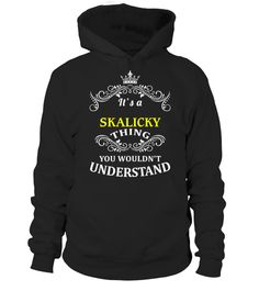 # SKALICKY .  HOW TO ORDER:1. Select the style and color you want:2. Click Reserve it now3. Select size and quantity4. Enter shipping and billing information5. Done! Simple as that!TIPS: Buy 2 or more to save shipping cost!Paypal   VISA   MASTERCARDSKALICKY t shirts ,SKALICKY tshirts ,funny SKALICKY t shirts,SKALICKY t shirt,SKALICKY inspired t shirts,SKALICKY shirts gifts for SKALICKYs,unique gifts for SKALICKYs,SKALICKY shirts and gifts ,great gift ideas for SKALICKYs cheap SKALICKY t…