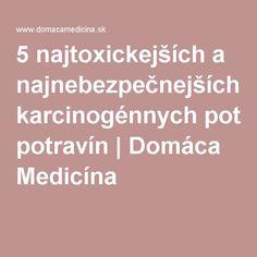 5 najtoxickejších a najnebezpečnejších karcinogénnych potravín   Domáca Medicína
