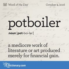 Potboiler definition, a mediocre work of literature or art produced merely for financial gain. Unusual Words, Weird Words, Unique Words, Words To Use, More Words, New Words, Foreign Words, Latin Words, Vocabulary Words