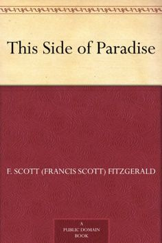 This Side of Paradise by F.Scott (Francis Scott) Fitzgerald, http://www.amazon.com/dp/B0084AS77Q/ref=cm_sw_r_pi_dp_EuY1rb0S1NHRS