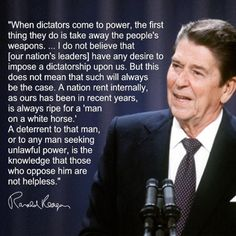 Ronald Reagan ... When Dictators Come To Power! We need to take our power back!