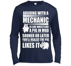 Arguing With A Mechanic Is Like Wrestling A Pig In Mud T-Shirt