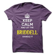 BRIDDELL KEEP CALM Team - #shirt fashion #sweater outfits. LOWEST PRICE => https://www.sunfrog.com/Valentines/BRIDDELL-KEEP-CALM-Team-56698042-Guys.html?68278