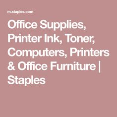 Office Supplies, Printer Ink, Toner, Computers, Printers & Office Furniture   Staples