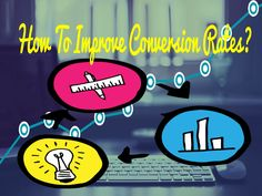 How To Improve Conversion Rates?