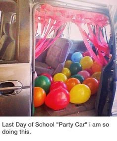 "End of School Year Idea-last day ""party car"" to celebrate and head out for fun."