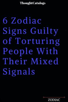 6 Zodiac Signs Guilty of Torturing People With Their Mixed Signals – The Thought Catalogs Taurus Quotes, Cancer Quotes, Cancer Facts, Zodiac Quotes, Zodiac Sign Love Compatibility, Zodiac Signs Horoscope, Zodiac Sign Facts, Pisces Zodiac, Relationship Compatibility