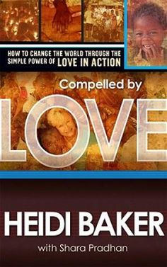 Heidi Baker's book challenges us to follow Christ's message to love others with everything that we have!