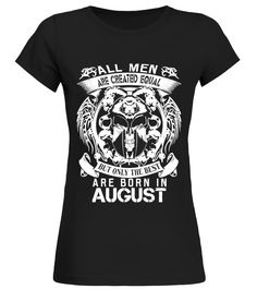 The best are born in august   leo T Shirt birthday gift  Funny Human Rights T-shirt, Best Human Rights T-shirt