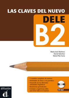 Las claves del nuevo DELE B2. Difusión, 2014 *
