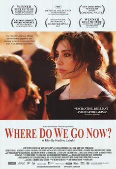 Where Do We Go Now? (2011) -  A group of Lebanese women try to ease religious tensions between Christians and Muslims in their village.
