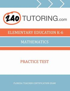 140 best teacher certification test prep images on pinterest 240tutoring elementary education k 6 mathematics practice test florida teacher certification exam fandeluxe Images
