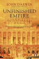 Unfinished Empire: The Global Expansion of Britain by John Darwin