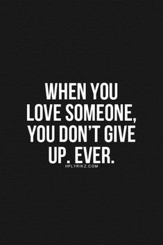 Sometimes you have to. When you did everything you possibly think to love him and he still left you in the dark guessing.. You need to walk away, but it doesn't mean you stop loving him.
