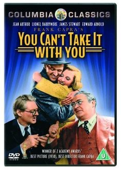 You Can't Take it with You-  Good for the whole family...if you like old movies