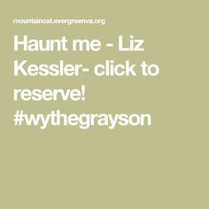 Haunt me  - Liz Kessler- click to reserve! #wythegrayson