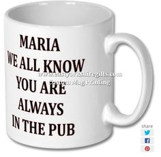 New product 'MARIA WE ALL KNOW YOU ARE ALWAYS IN THE PUB PRINTED MUG' added to East Yorkshire Gifts! - £6.99