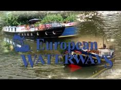 Luxury All-inclusive Hotel Barge Cruises on the Beautiful Canals and Waterways of Europe - Video #France