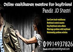 If you are looking for someone specialist who can give you online vashikaran mantra then you can consult Pandit JD Shastri Ji for online vashikaran at +91-9914937826