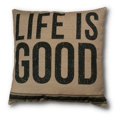 Life is Good...... : )