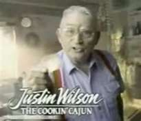 Justin Wilson.... Cajun Chef...to bad he didn't live to make it to Food Network....his show was the BEST!!!