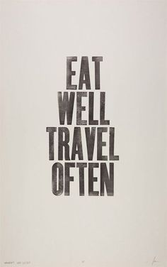 eat well, travel often