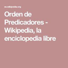 Orden de Predicadores - Wikipedia, la enciclopedia libre
