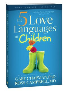 The 5 Love Languages of Children. I love all the books by Gary Chapman on the 5 love languages.