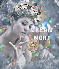 Dream More... by Donna Pfister. Made with #Bazaart - www.bazaart.me